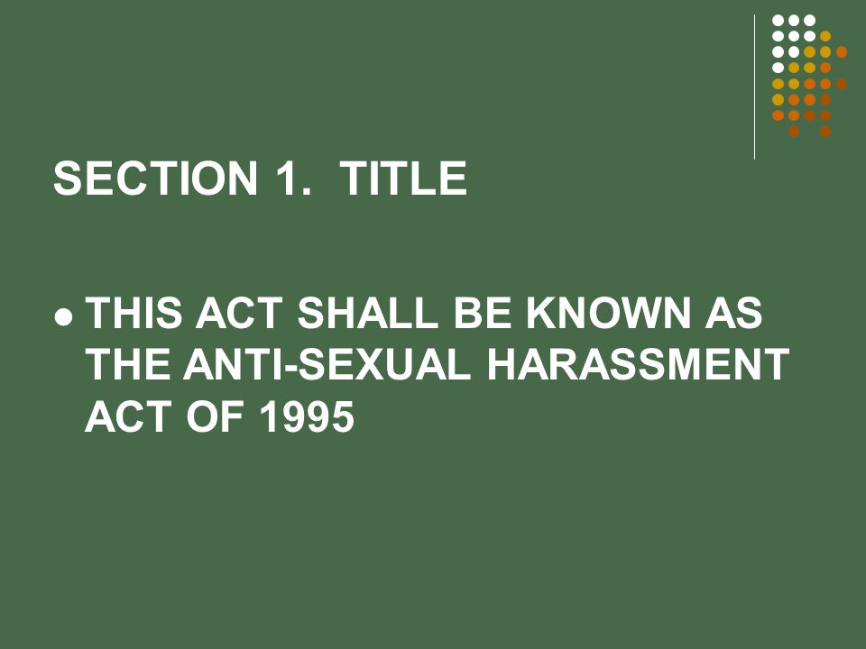 SECTION 1. TITLE THIS ACT SHALL BE KNOWN AS THE ANTI-SEXUAL HARASSMENT ACT OF 1995