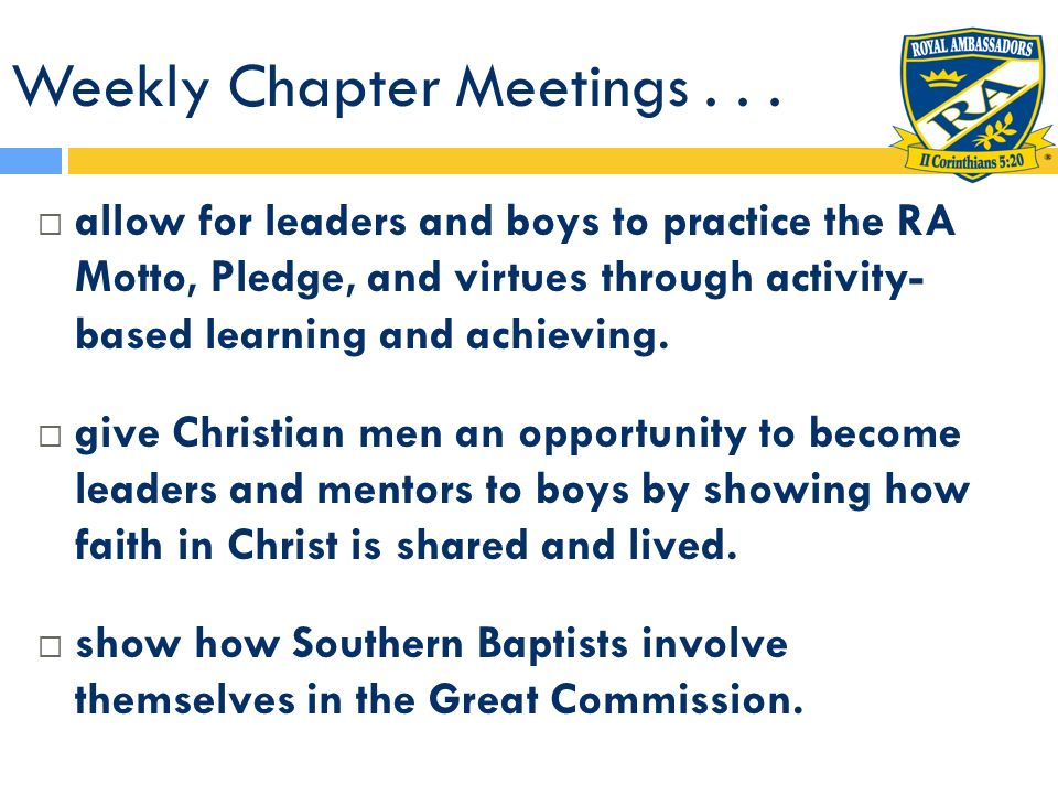 Weekly Chapter Meetings . . .