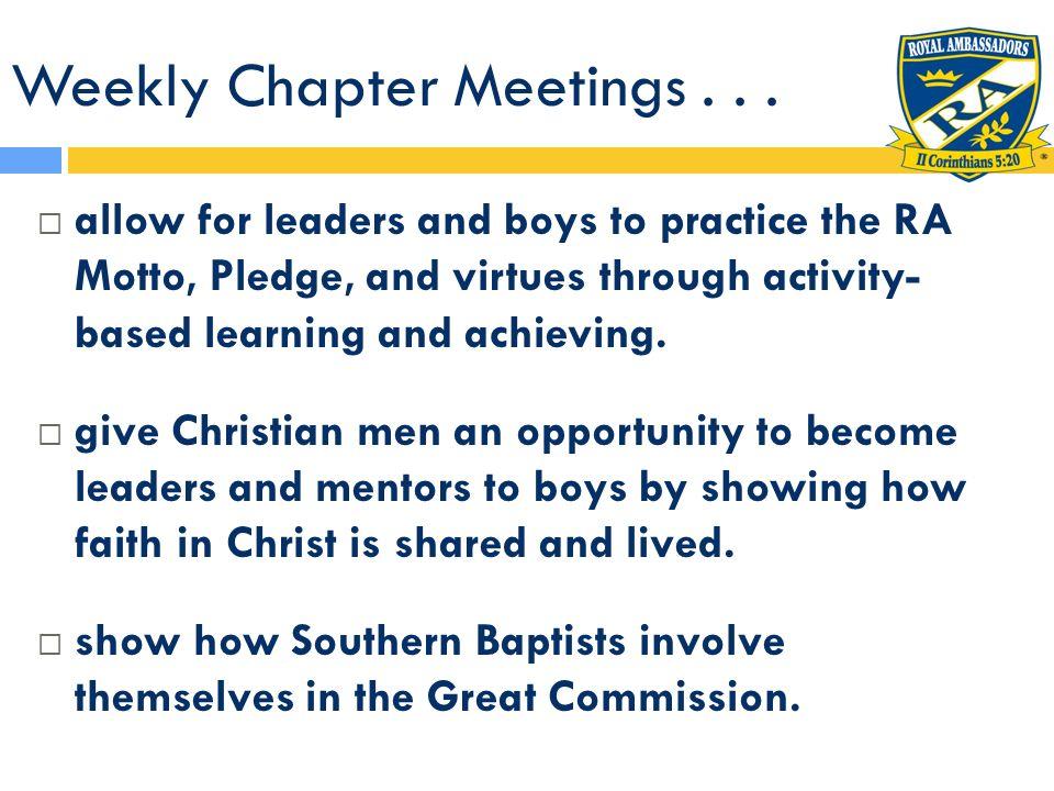 Weekly Chapter Meetings . . .