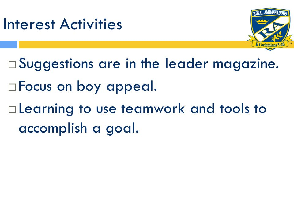 Interest Activities Suggestions are in the leader magazine.