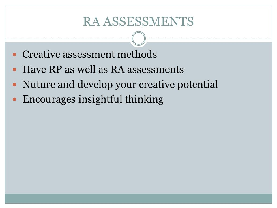 RA ASSESSMENTS Creative assessment methods
