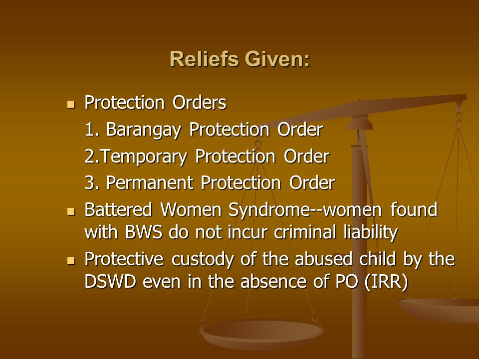 Reliefs Given: Protection Orders 1. Barangay Protection Order