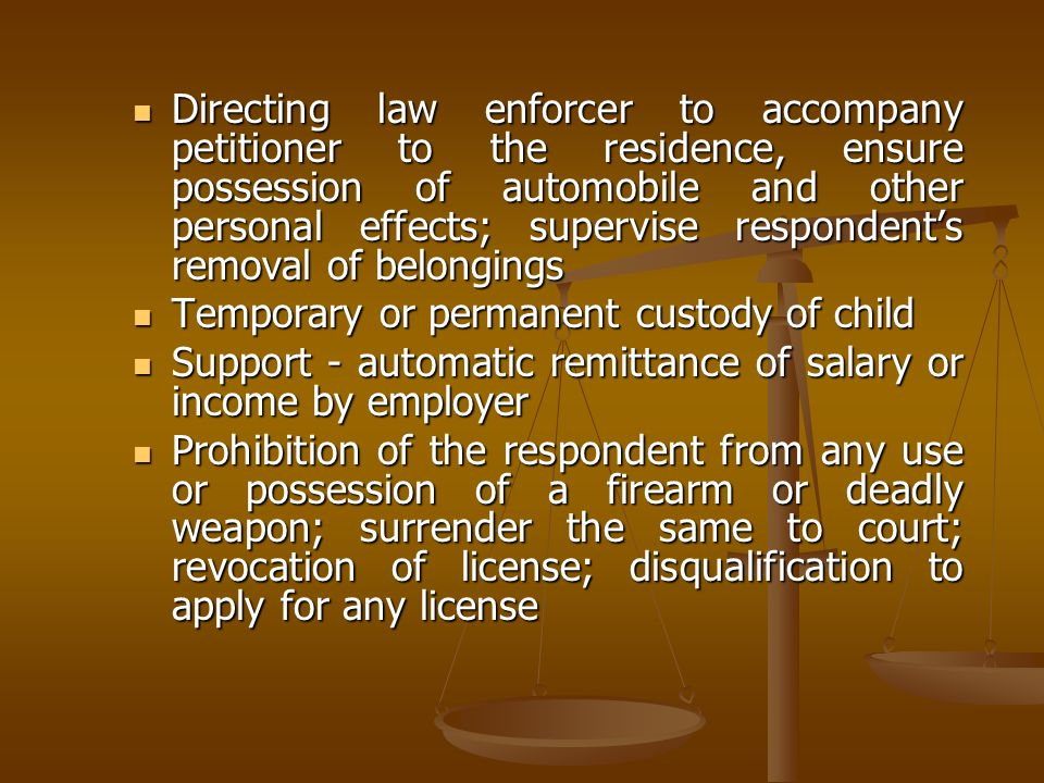 Directing law enforcer to accompany petitioner to the residence, ensure possession of automobile and other personal effects; supervise respondent's removal of belongings