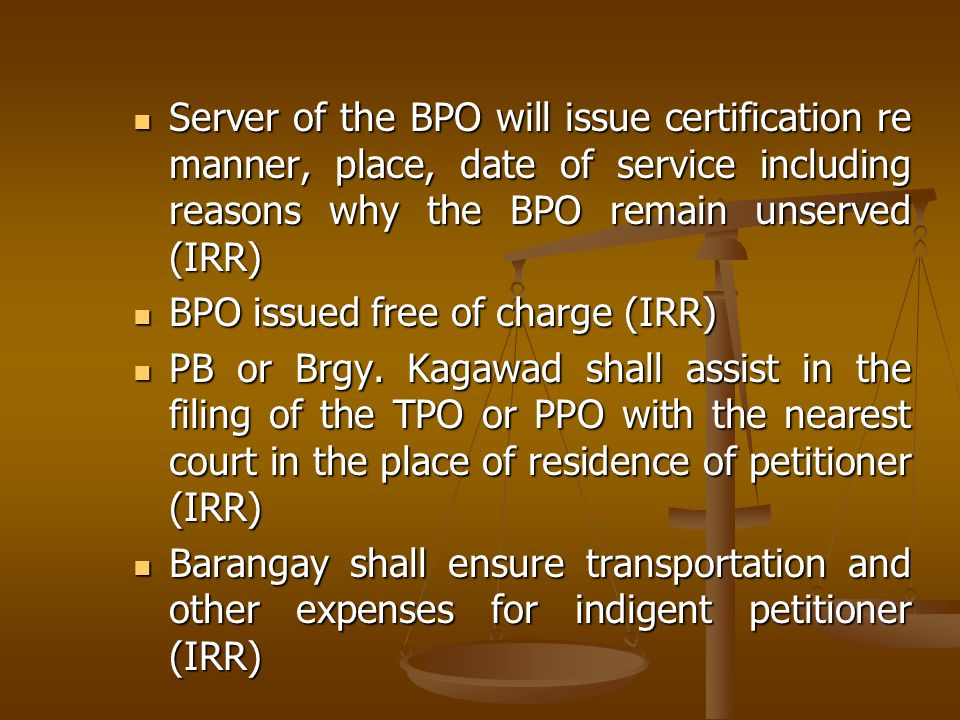 Server of the BPO will issue certification re manner, place, date of service including reasons why the BPO remain unserved (IRR)