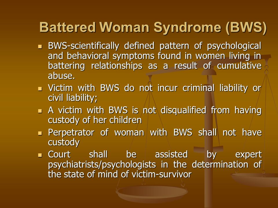 Battered Woman Syndrome (BWS)