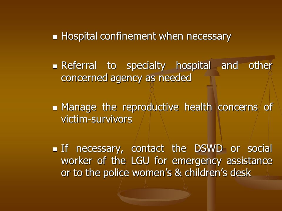 Hospital confinement when necessary