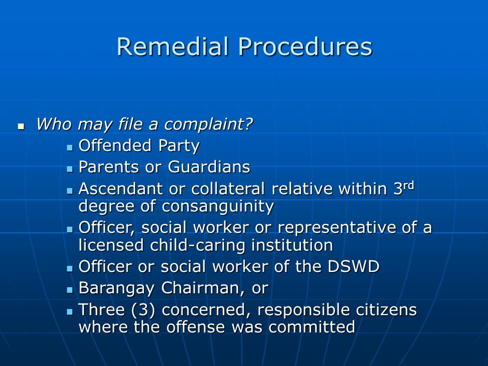 Remedial Procedures Who may file a complaint Offended Party