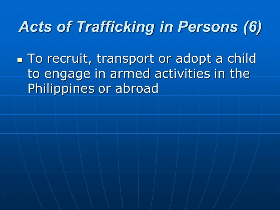 Acts of Trafficking in Persons (6)