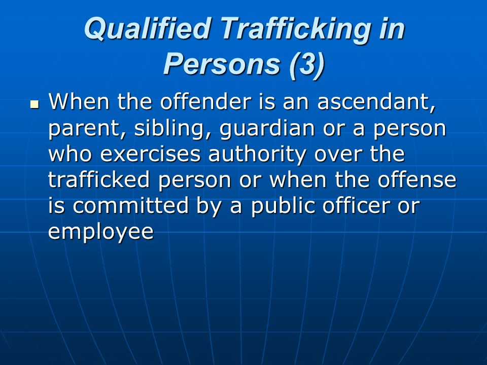 Qualified Trafficking in Persons (3)
