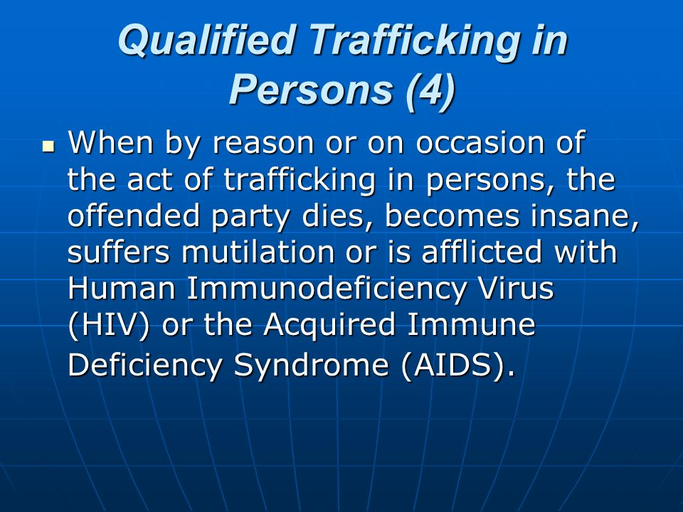 Qualified Trafficking in Persons (4)