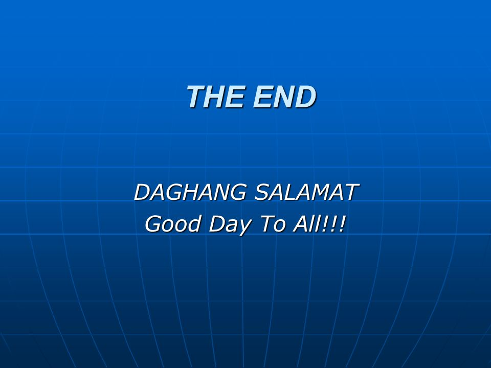 THE END DAGHANG SALAMAT Good Day To All!!!