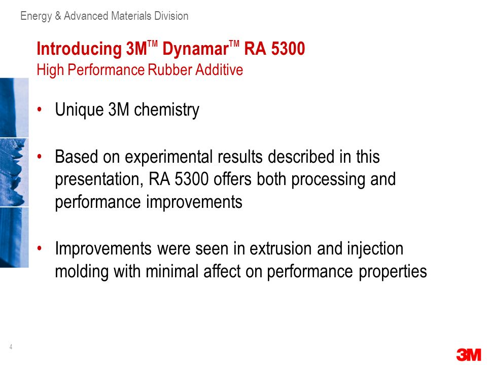 Introducing 3MTM DynamarTM RA 5300 High Performance Rubber Additive