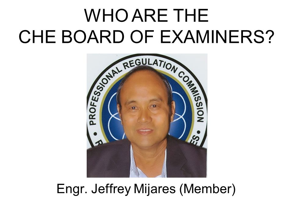 WHO ARE THE CHE BOARD OF EXAMINERS