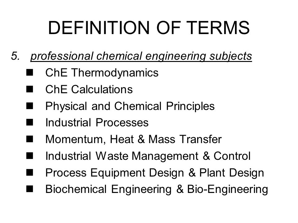 DEFINITION OF TERMS professional chemical engineering subjects