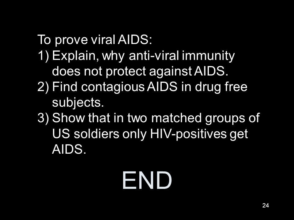 END To prove viral AIDS: