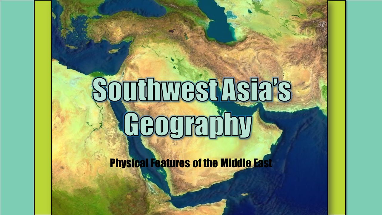 Physical Features of the Middle East ppt download