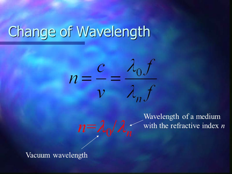 n=l0/ln Change of Wavelength