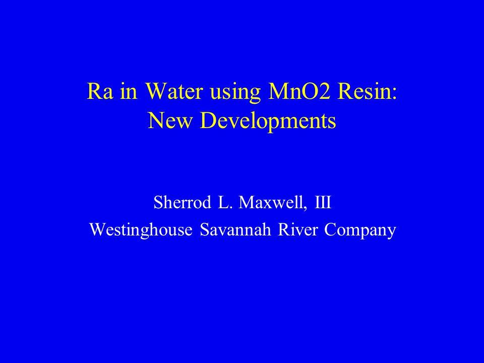 Ra in Water using MnO2 Resin: New Developments