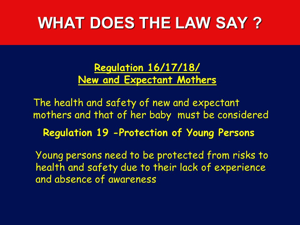 New and Expectant Mothers Regulation 19 -Protection of Young Persons