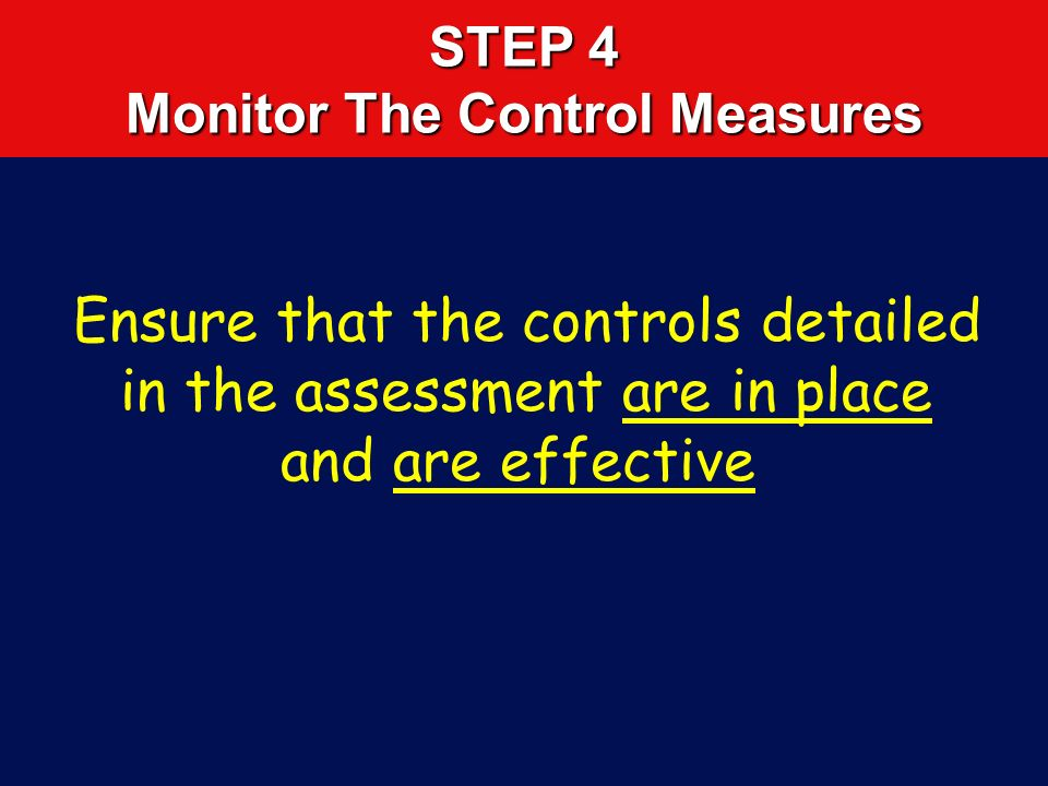 STEP 4 Monitor The Control Measures