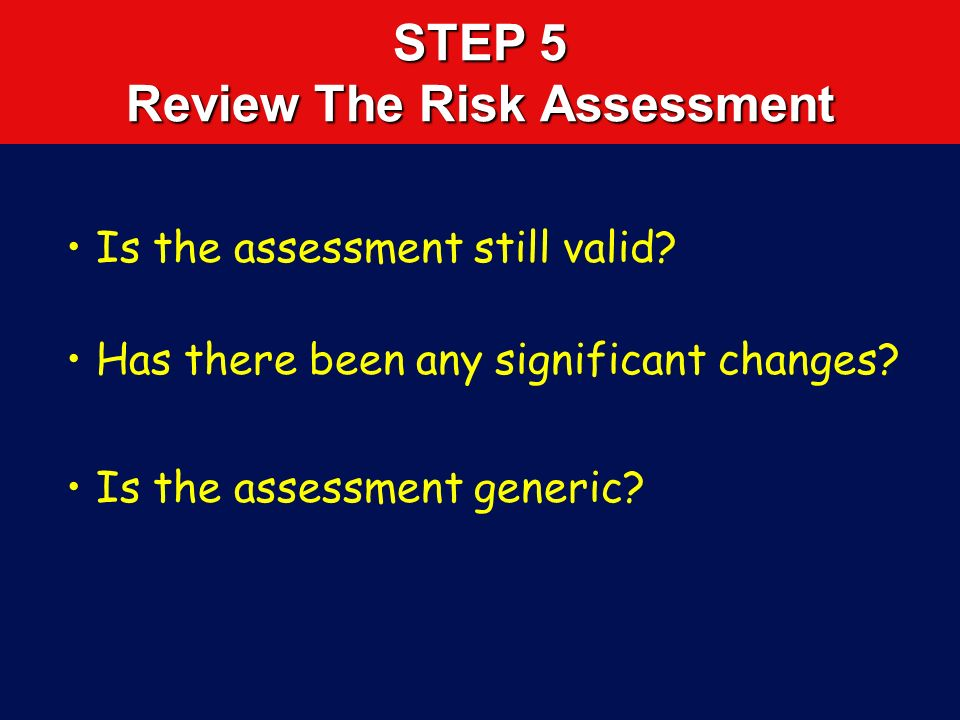 STEP 5 Review The Risk Assessment