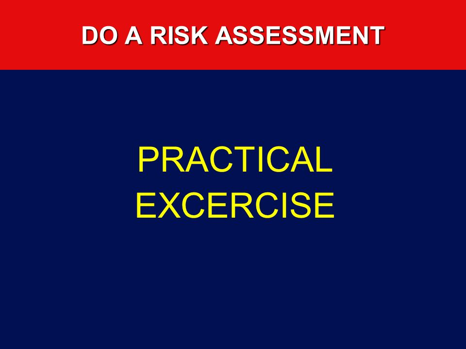PRACTICAL EXCERCISE DO A RISK ASSESSMENT