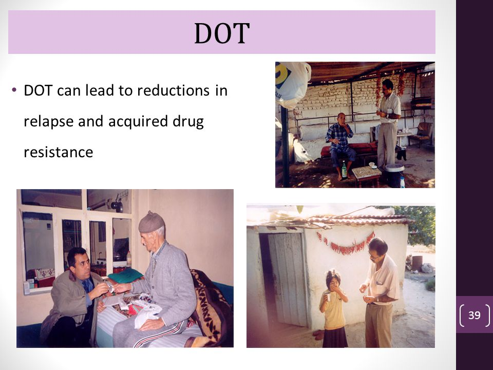 DOT DOT DOT can lead to reductions in relapse and acquired drug resistance