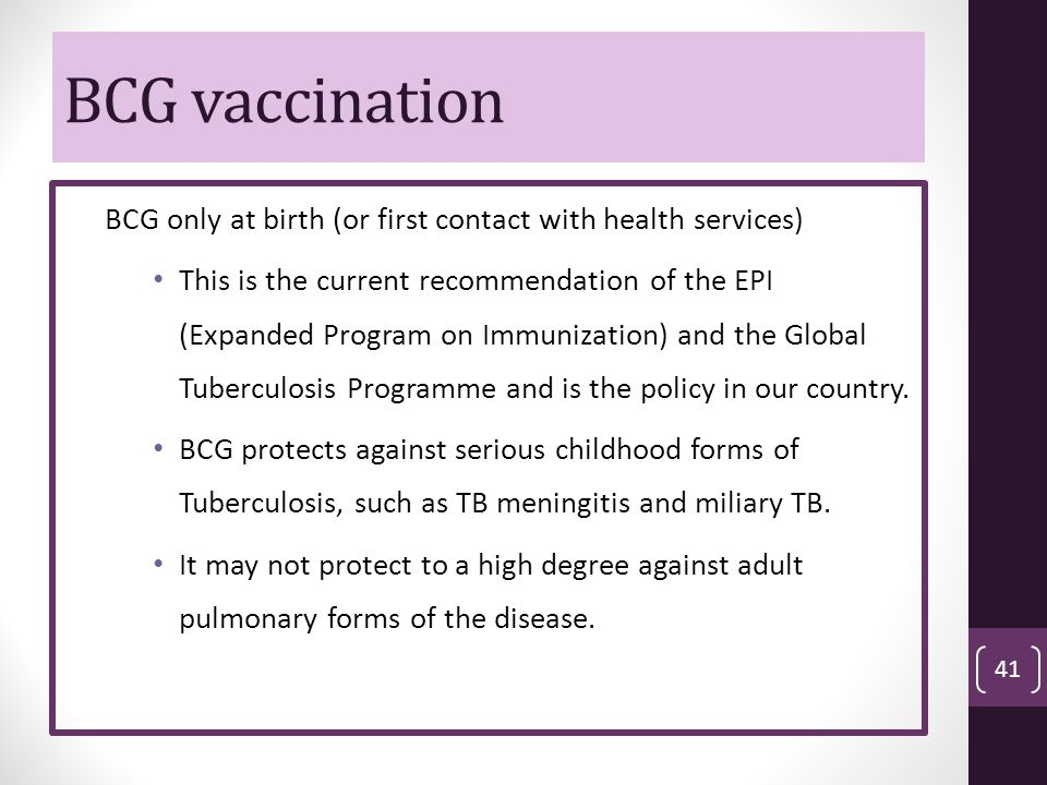 BCG vaccination BCG only at birth (or first contact with health services)