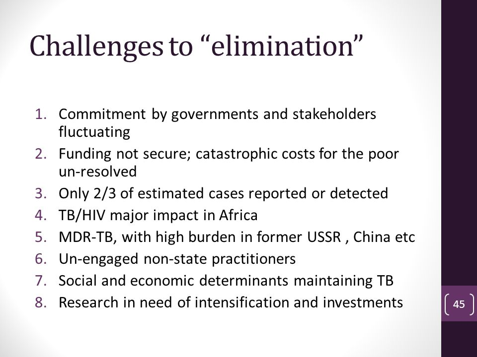 Challenges to elimination