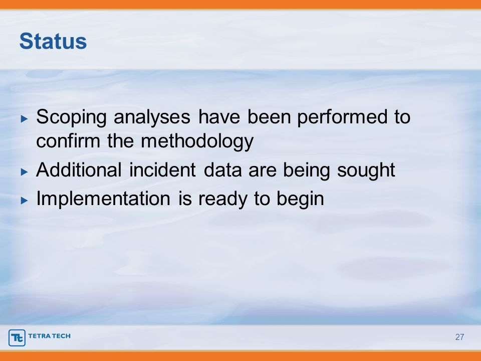 Status Scoping analyses have been performed to confirm the methodology