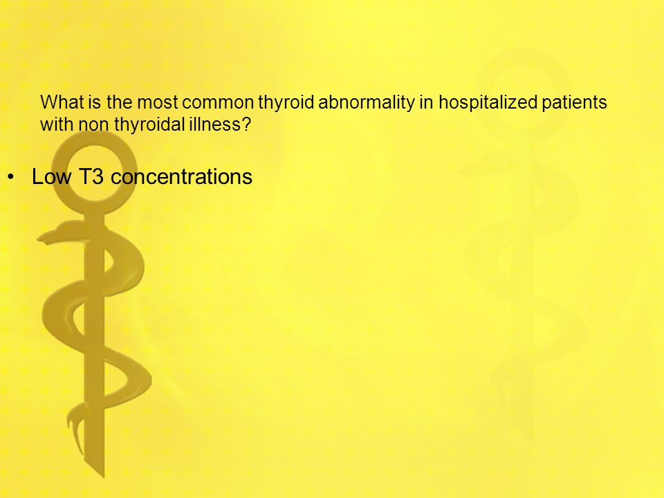 What is the most common thyroid abnormality in hospitalized patients with non thyroidal illness