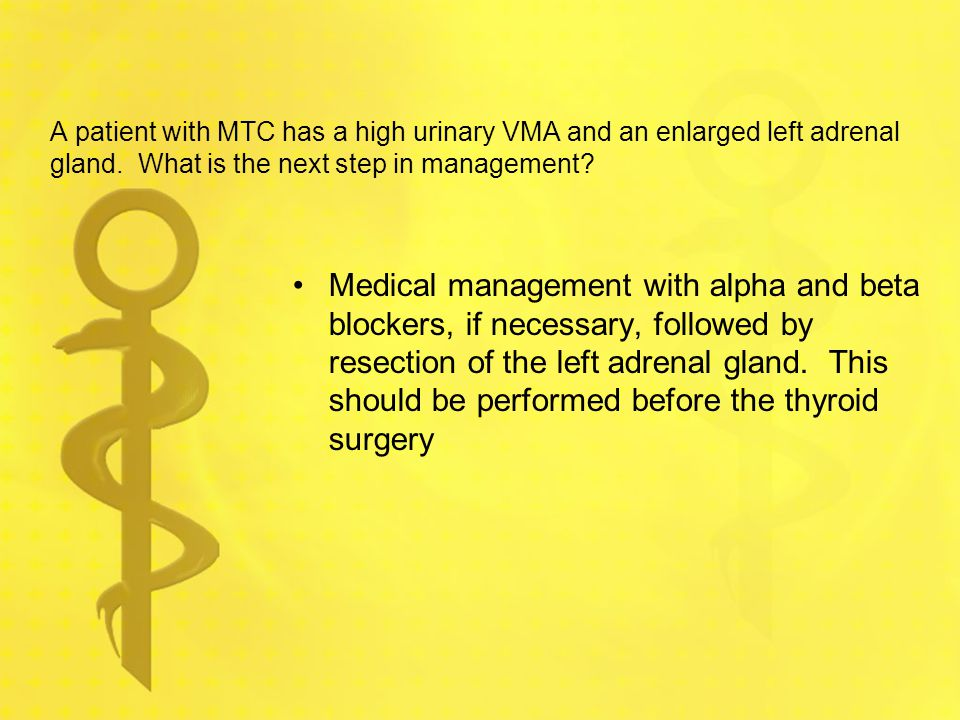 A patient with MTC has a high urinary VMA and an enlarged left adrenal gland. What is the next step in management