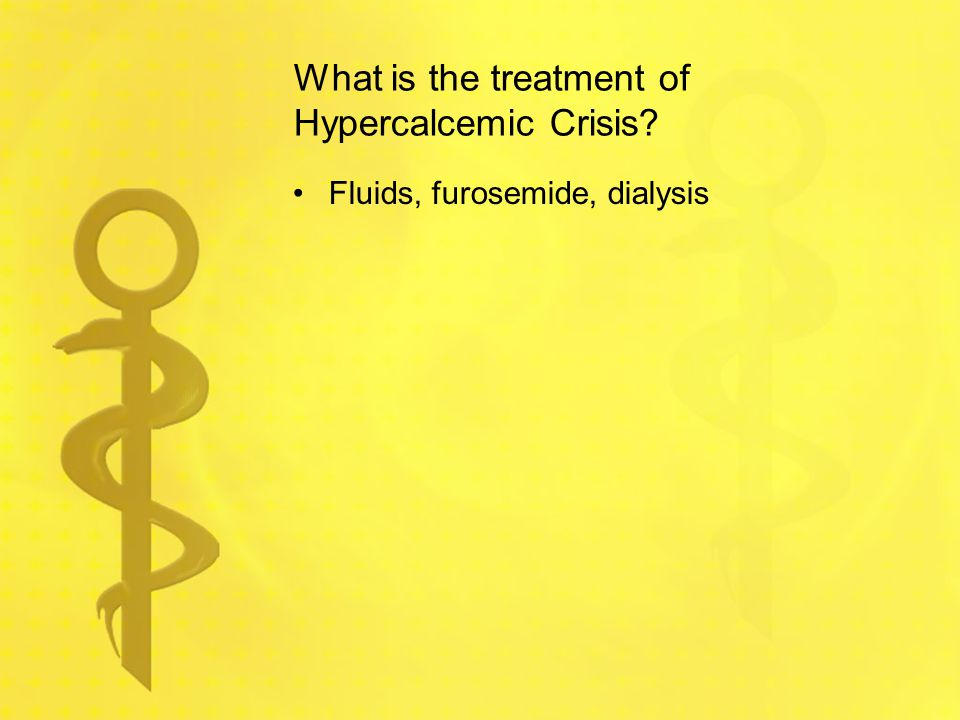 What is the treatment of Hypercalcemic Crisis