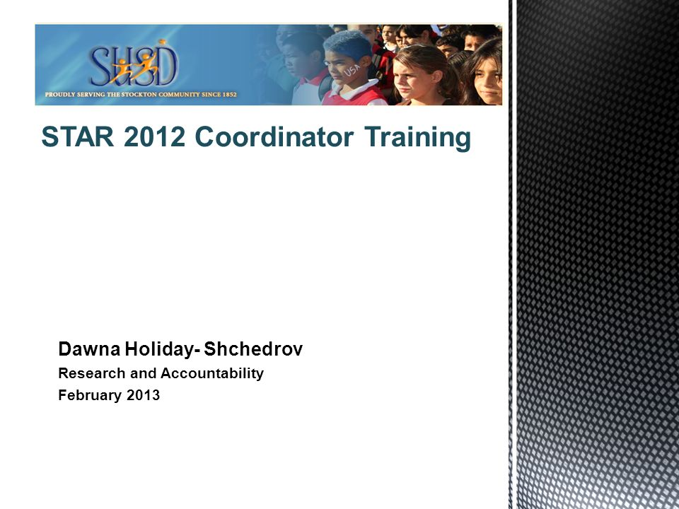 STAR 2012 Coordinator Training