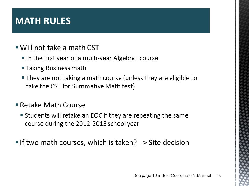 MATH RULES Will not take a math CST Retake Math Course