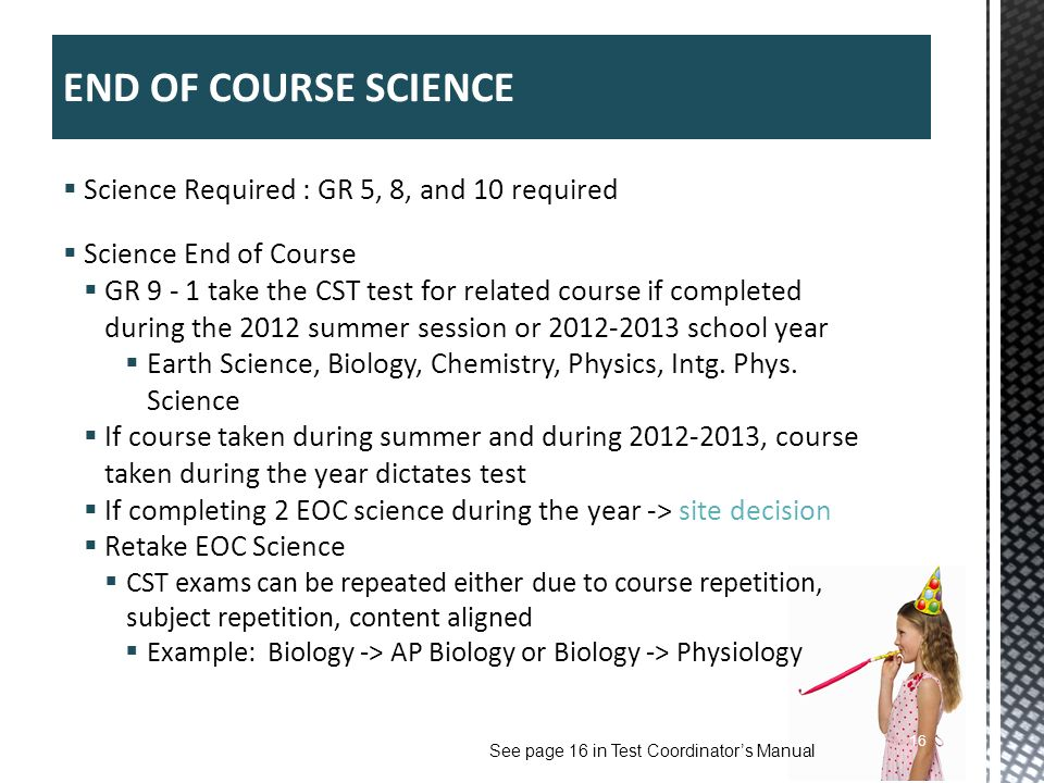 END OF COURSE SCIENCE Science Required : GR 5, 8, and 10 required