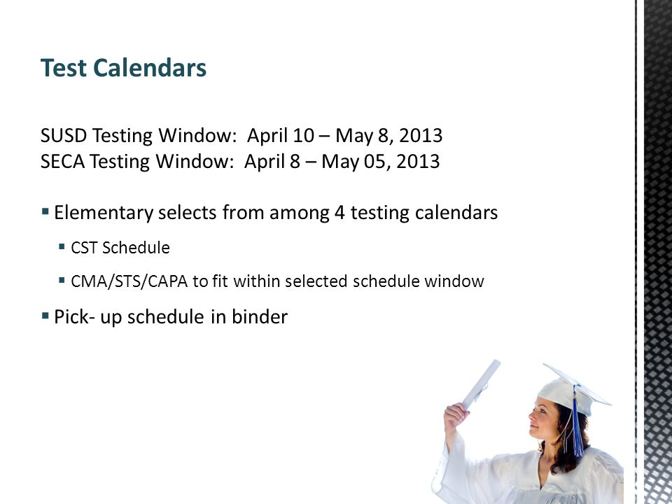 Test Calendars SUSD Testing Window: April 10 – May 8, 2013
