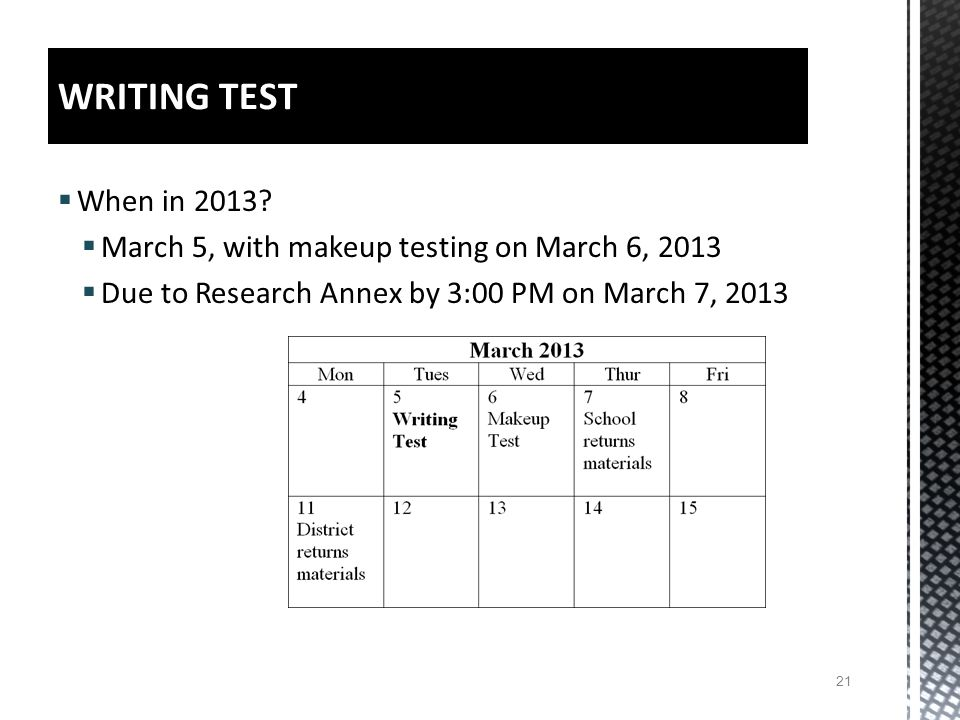 WRITING TEST When in 2013. March 5, with makeup testing on March 6, 2013.