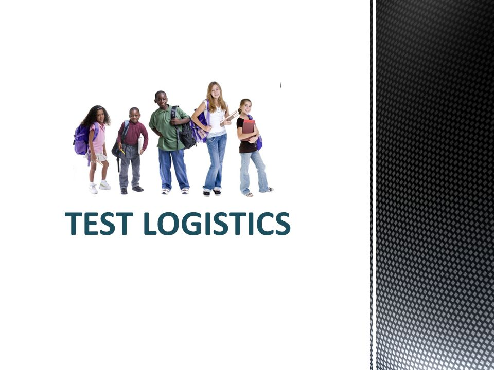 TEST LOGISTICS 44 test irregularities and incidents