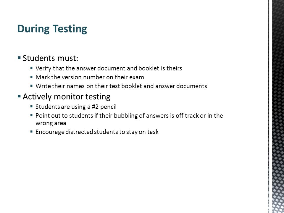 During Testing Students must: Actively monitor testing