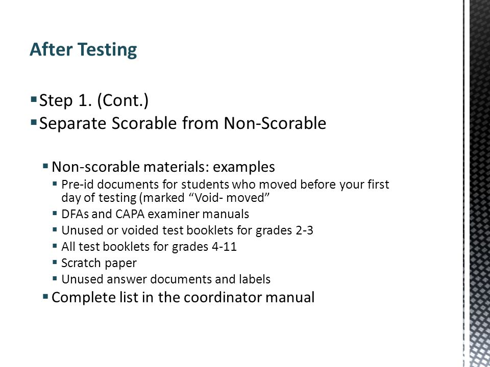 After Testing Step 1. (Cont.) Separate Scorable from Non-Scorable
