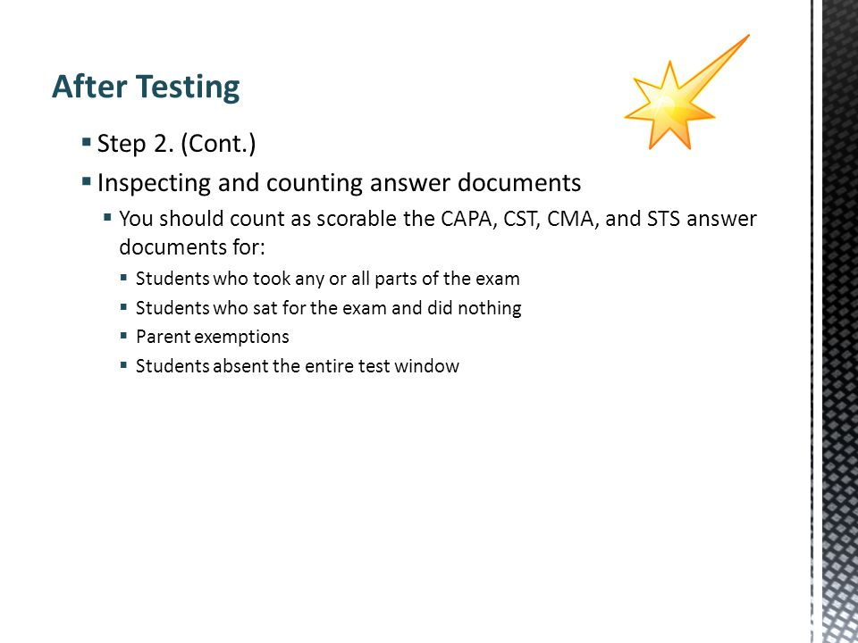 After Testing Step 2. (Cont.) Inspecting and counting answer documents