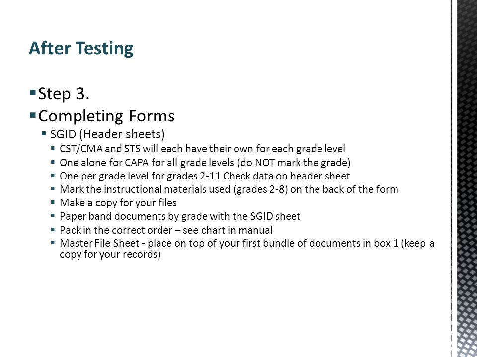 After Testing Step 3. Completing Forms SGID (Header sheets)