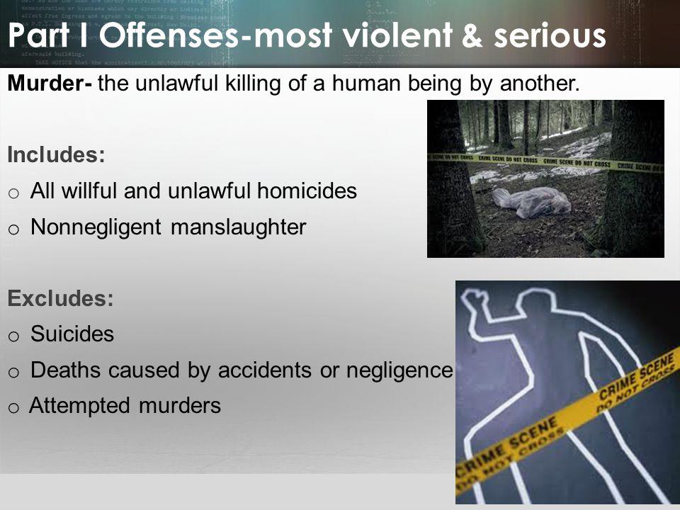 Part I Offenses-most violent & serious
