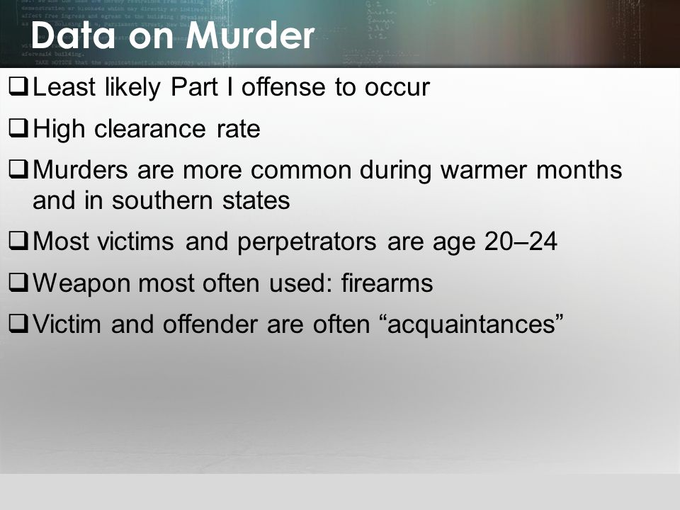 Data on Murder Least likely Part I offense to occur