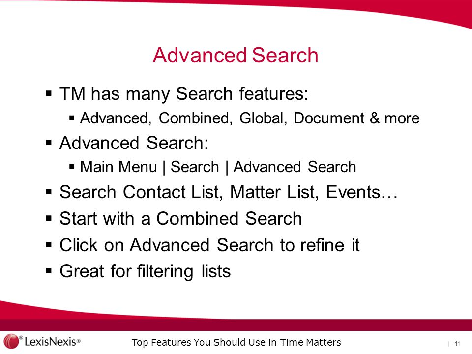 Advanced Search TM has many Search features: Advanced Search: