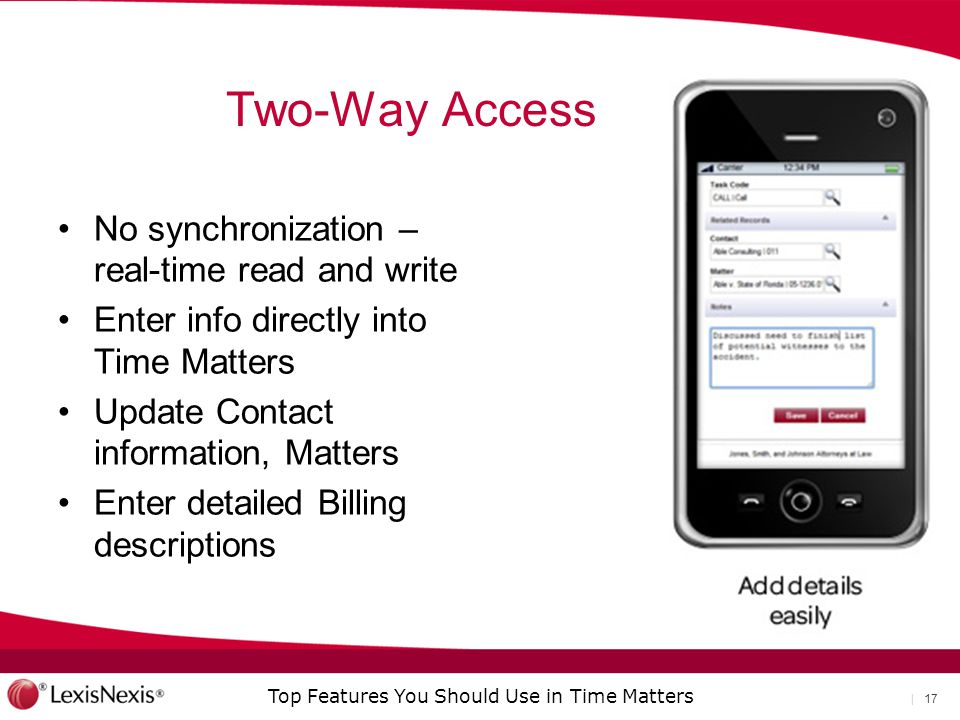 Two-Way Access No synchronization – real-time read and write