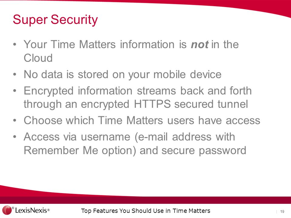 Super Security Your Time Matters information is not in the Cloud