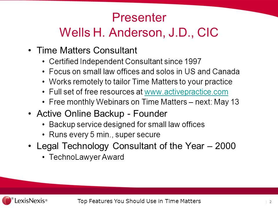 Presenter Wells H. Anderson, J.D., CIC