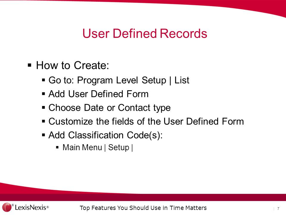 User Defined Records How to Create: Go to: Program Level Setup | List